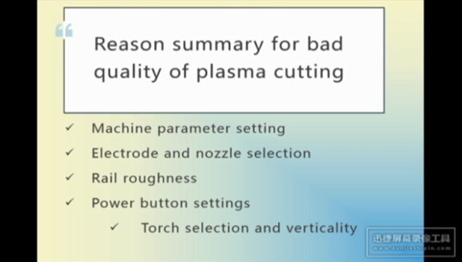 Reason summary for bad quality of plasma cutting